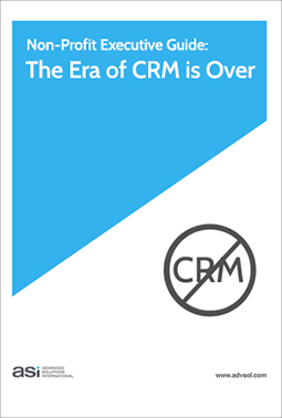 Not-for-Profit Executive Guide: The Era of CRM is Over