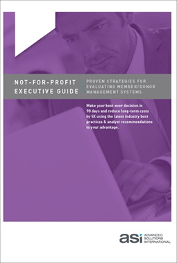 Not-for-Profit Executive Guide: Proven Strategies for Evaluating Member/Donor Management Systems