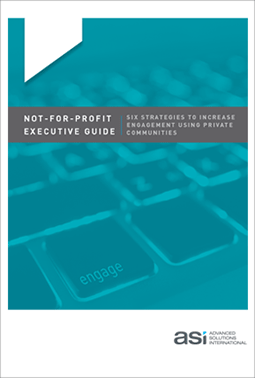 Not-for-Profit Executive Guide: Six Strategies to Increase Engagement Using Private Communities