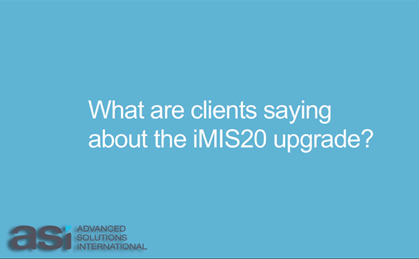 Watch our customers discuss the benefits of upgrading iMIS